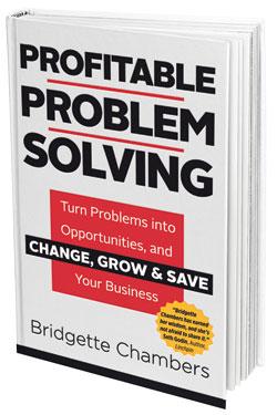 Profitable Problem Solving™